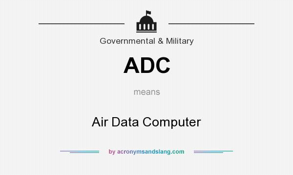 What does ADC mean? It stands for Air Data Computer