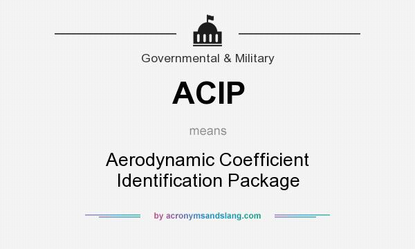 What does ACIP mean? It stands for Aerodynamic Coefficient Identification Package