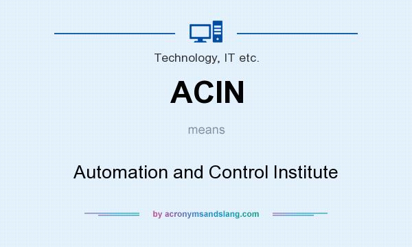 What does ACIN mean? It stands for Automation and Control Institute