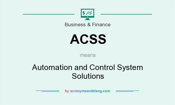 What does ACSS mean? It stands for Automation and Control System Solutions