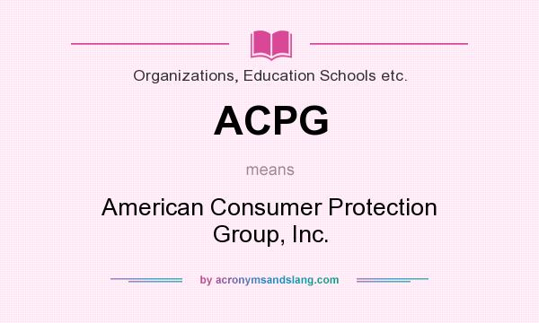 What does ACPG mean? It stands for American Consumer Protection Group, Inc.