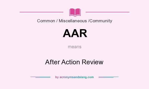 What does AAR mean? It stands for After Action Review