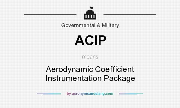 What does ACIP mean? It stands for Aerodynamic Coefficient Instrumentation Package