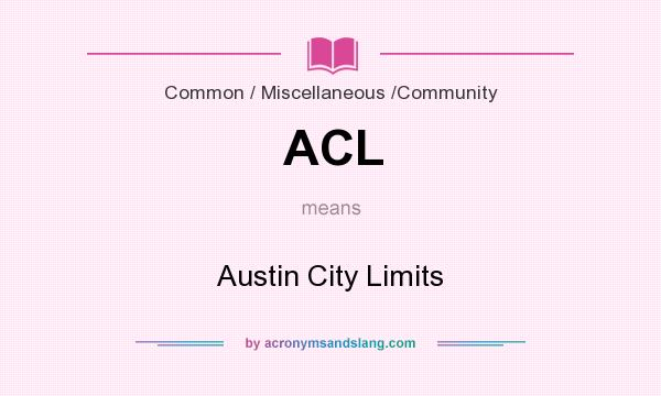 What does ACL mean? It stands for Austin City Limits