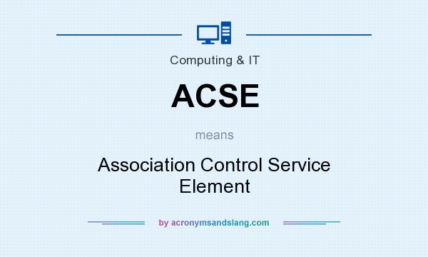 What does ACSE mean? It stands for Association Control Service Element