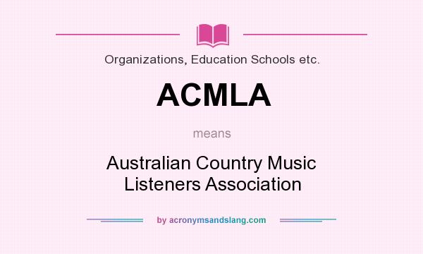 What does ACMLA mean? It stands for Australian Country Music Listeners Association