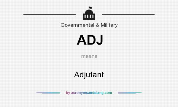 What does ADJ mean? It stands for Adjutant