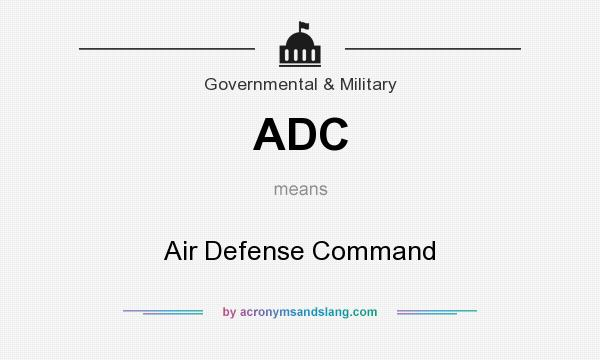 What does ADC mean? It stands for Air Defense Command