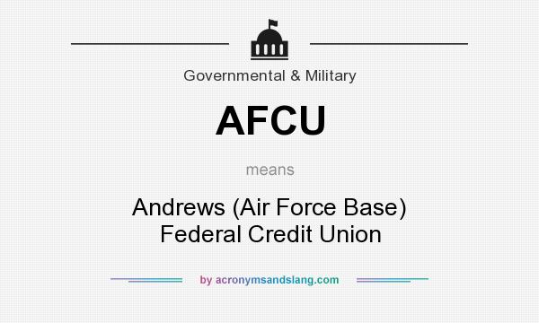 What does AFCU mean? It stands for Andrews (Air Force Base) Federal Credit Union