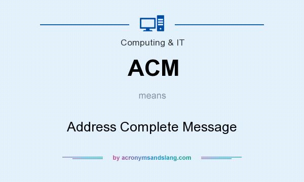 What does ACM mean? It stands for Address Complete Message