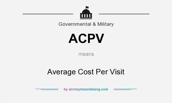 What does ACPV mean? It stands for Average Cost Per Visit