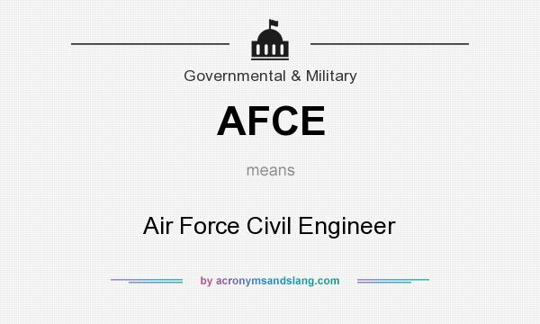 What does AFCE mean? It stands for Air Force Civil Engineer