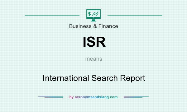 What does ISR mean? It stands for International Search Report