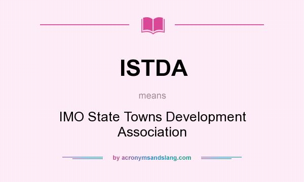 What does ISTDA mean? It stands for IMO State Towns Development Association