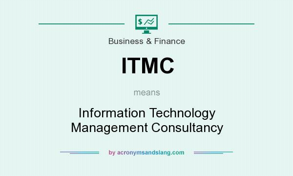 What does ITMC mean? It stands for Information Technology Management Consultancy