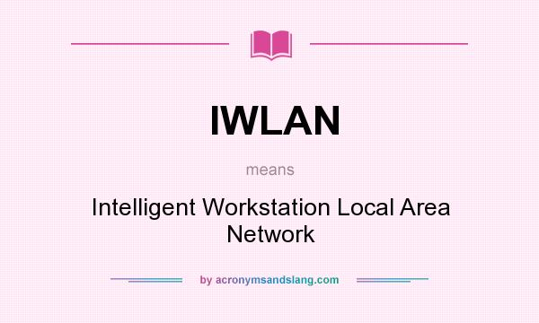 What does IWLAN mean? It stands for Intelligent Workstation Local Area Network