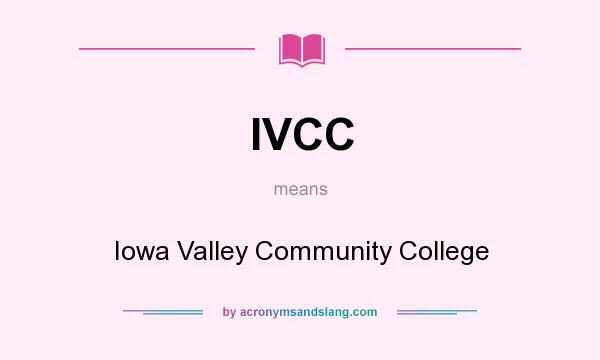 What does IVCC mean? It stands for Iowa Valley Community College