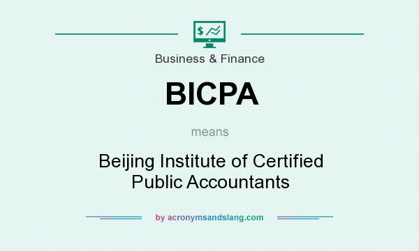 What does BICPA mean? It stands for Beijing Institute of Certified Public Accountants