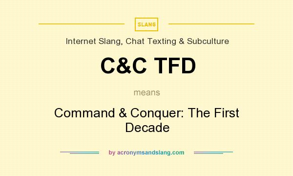 What does C&C TFD mean? It stands for Command & Conquer: The First Decade
