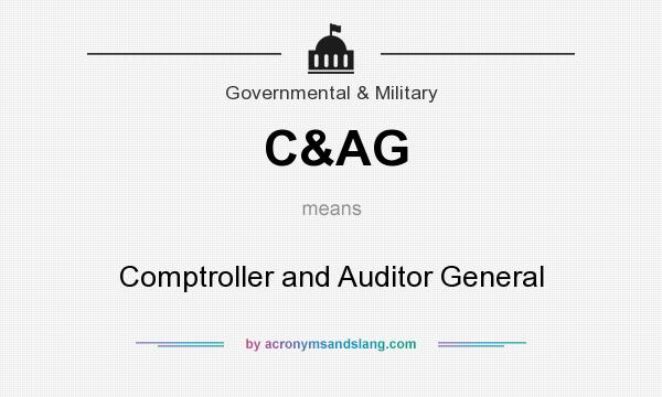 What does C&AG mean? It stands for Comptroller and Auditor General