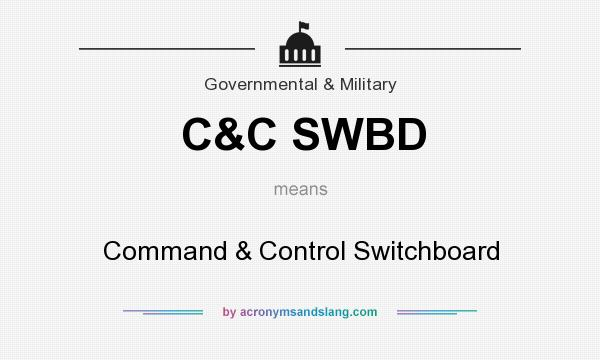 What does C&C SWBD mean? It stands for Command & Control Switchboard