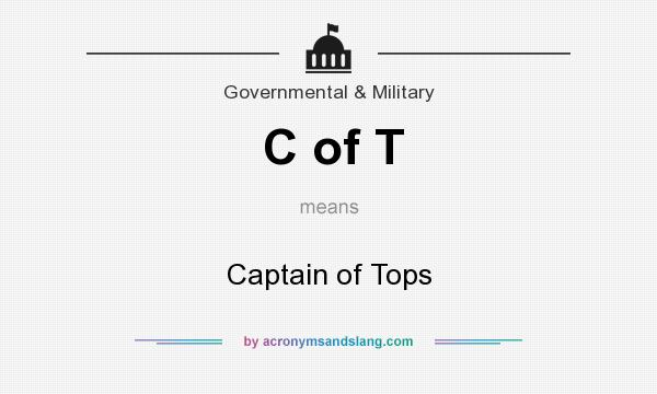 What does C of T mean? It stands for Captain of Tops