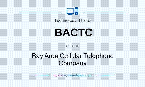 What does BACTC mean? It stands for Bay Area Cellular Telephone Company