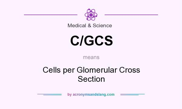 What does C/GCS mean? It stands for Cells per Glomerular Cross Section