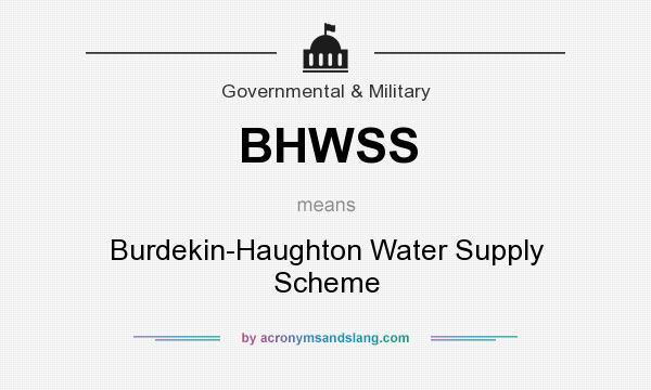 What does BHWSS mean? It stands for Burdekin-Haughton Water Supply Scheme