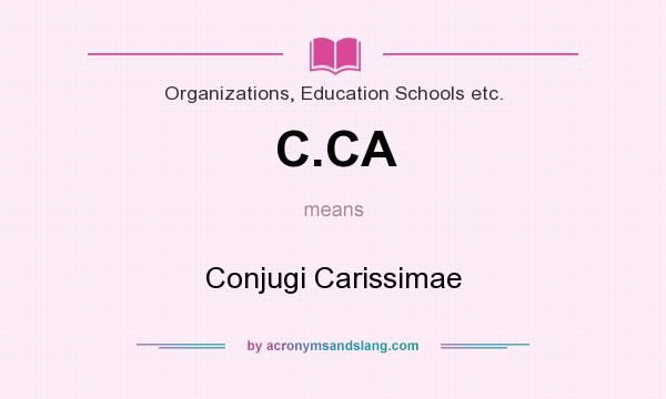 What does C.CA mean? It stands for Conjugi Carissimae