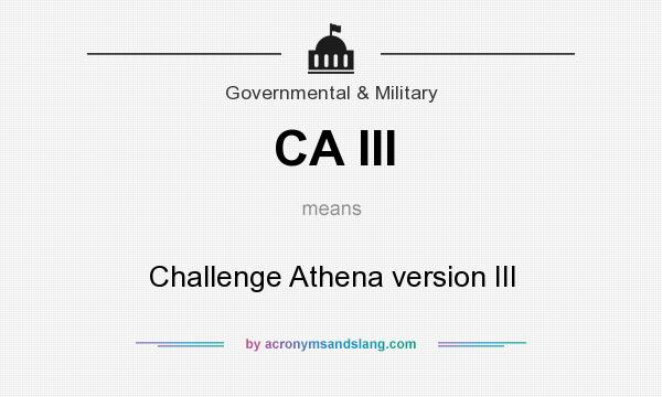 What does CA III mean? It stands for Challenge Athena version III