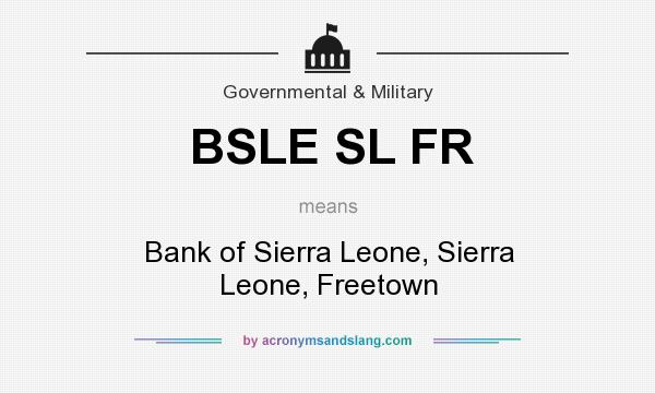 What does BSLE SL FR mean? It stands for Bank of Sierra Leone, Sierra Leone, Freetown