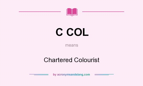 What does C COL mean? It stands for Chartered Colourist