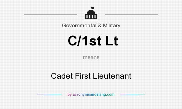 What does C/1st Lt mean? It stands for Cadet First Lieutenant