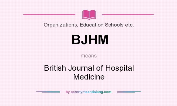 What does BJHM mean? It stands for British Journal of Hospital Medicine