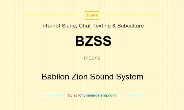 What does BZSS mean? It stands for Babilon Zion Sound System