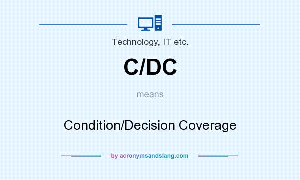 What does C/DC mean? It stands for Condition/Decision Coverage