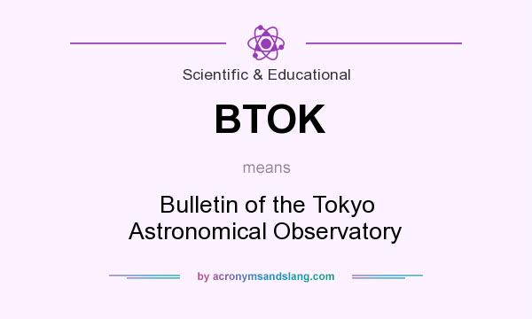 What does BTOK mean? It stands for Bulletin of the Tokyo Astronomical Observatory