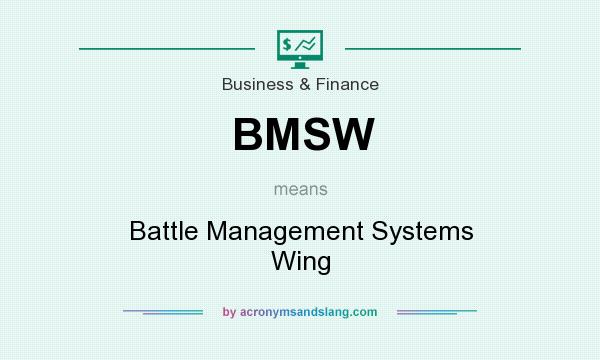 What does BMSW mean? It stands for Battle Management Systems Wing