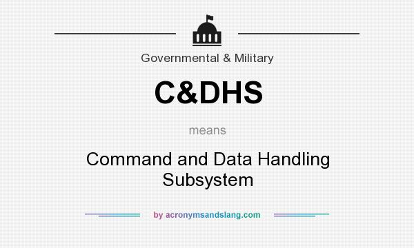 What does C&DHS mean? It stands for Command and Data Handling Subsystem