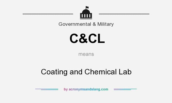 What does C&CL mean? It stands for Coating and Chemical Lab