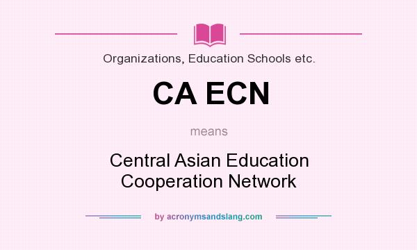 What does CA ECN mean? It stands for Central Asian Education Cooperation Network