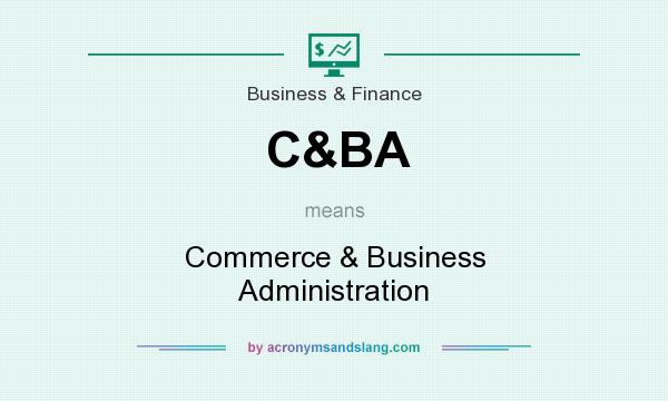 What does C&BA mean? It stands for Commerce & Business Administration