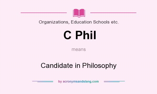 What does C Phil mean? It stands for Candidate in Philosophy