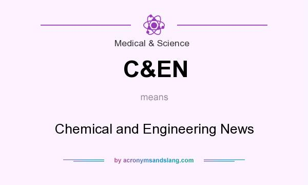 What does C&EN mean? It stands for Chemical and Engineering News