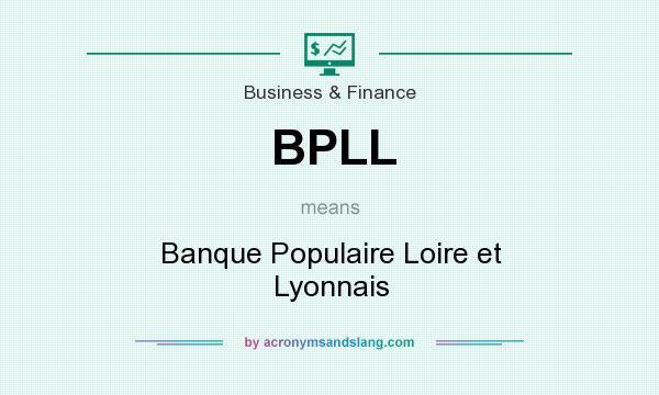 What does BPLL mean? It stands for Banque Populaire Loire et Lyonnais