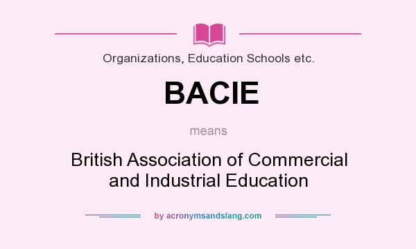 What does BACIE mean? It stands for British Association of Commercial and Industrial Education