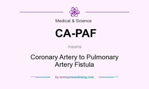 What does CA-PAF mean? It stands for Coronary Artery to Pulmonary Artery Fistula