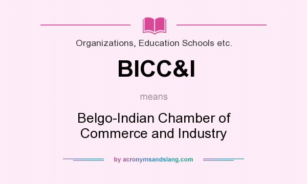 What does BICC&I mean? It stands for Belgo-Indian Chamber of Commerce and Industry