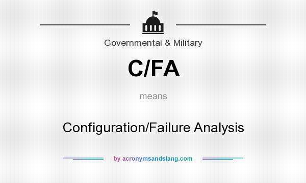 What does C/FA mean? It stands for Configuration/Failure Analysis